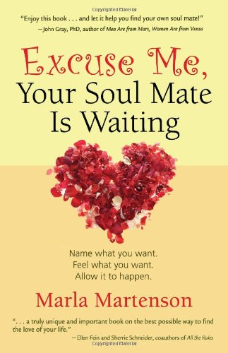 Book: Excuse Me, Your Soul Mate Is Waiting by Marla Martenson