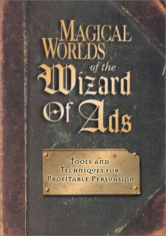 Magical Worlds of the Wizard of Ads: Tools and Techniques...