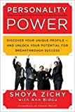 img - for Personality Power: Discover Your Unique Profile--and Unlock Your Potential for Breakthrough Success by Zichy, Shoya (2013) Paperback book / textbook / text book