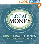 Local Money: How to Make It Happen in...