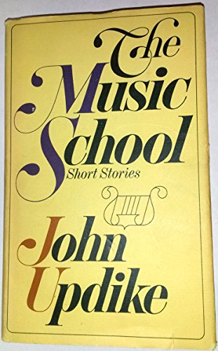 The Music School; Short Stories, by john updike