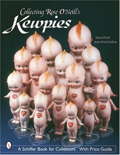Collecting Rose O'Neill's Kewpies (Schiffer Book for Collectors)