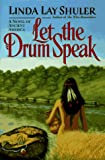 Let the Drum Speak: A Novel of Ancient America