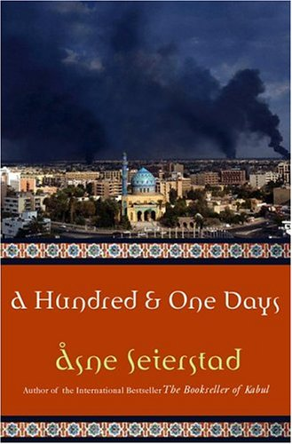 Hundred and One Days : A Baghdad Journal, ASNE SEIERSTAD, INGRID CHRISTOPHERSEN