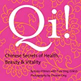 Qi! Chinese Secrets of Health, Beauty & Vitality