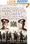6th Battalion, the Manchester Regimen...