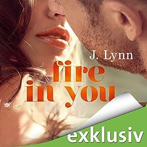 Fire in you (Wait for you 7) Hörbuch von J. Lynn Gesprochen von: Alicia Hofer