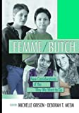 img - for Femme/Butch: New Considerations of the Way We Want to Go book / textbook / text book