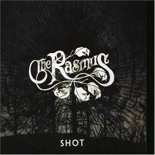 The Rasmus - Shot (single) - Zortam Music