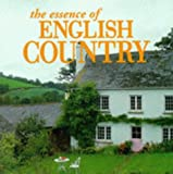 The Essence of English Country (Essence of Style) (0500278563) by Seebohm, Caroline