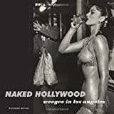 img - for Naked Hollywood: Weegee in Los Angeles book / textbook / text book