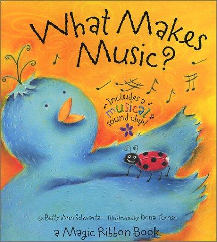 What Makes Music: A Magic Ribbon Book (Magic Ribbon Books)