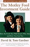 The Motley Fool Investment Guide: How the Fool Beats Wall Street's Wise Men and How You Can Too (0684827034) by Gardner, David