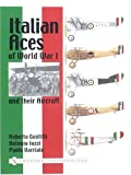 Italian Aces of World War I and Their Aircraft (Schiffer Military History Book)