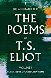 T. S. Eliot The Poems Volume One