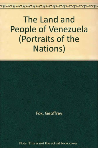 The Land and People of Venezuela (Portraits of the Nations) PDF