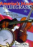 img - for America's Music: Bluegrass : A History of Bluegrass Music in the Words of Its Pioneers book / textbook / text book