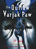 S. F. Said The Outlaw Varjak Paw