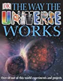 The Way the Universe Works (075134575X) by Kerrod, Robin