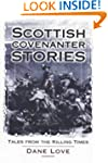 Scottish Covenanter Stories: Tales fr...