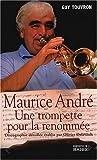 echange, troc Guy Touvron - Maurice André : Une trompette pour la renommée