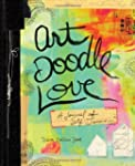 Art Doodle Love: A Journal of Self-Di...