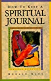 How to Keep a Spiritual Journal: A Guide to Journal Keeping for Inner Growth and Personal Recovery (0806626739) by Ron Klug