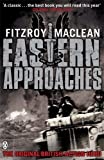 Eastern Approaches (Penguin World War II Collection) (0141042842) by MacLean, Fitzroy