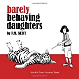 Barely Behaving Daughters