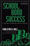 School Bond Success: A Strategy for Building Americas Schools