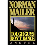 Tough Guys Don't Dance: A Novel ~ Norman Mailer