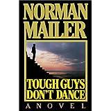 Tough Guys Don't Dance: A Novel ~ Norman Mailer