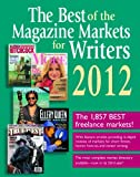 The Best of the Magazine Markets for Writers 2012