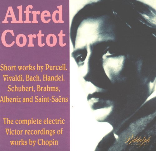 Alfred Cortot Plays Short Works & The Complete Electric Victor Recordings of Chopin