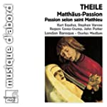 Theile - Passion selon saint Matthieu...