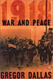 1918: War and Peace (1585673196) by Dallas, Gregor