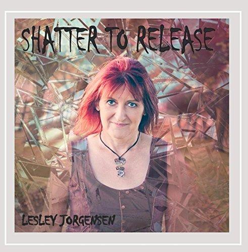 Lesley Jorgensen - Shatter to Release