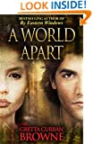 A WORLD APART: An Epic Novel From Ireland's Past - The Michael Dwyer Story continues... (The Liberty Trilogy Book 3)