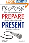 Propose, Prepare, Present: How to bec...