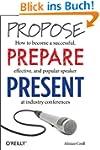 Propose, Prepare, Present: How to bec...