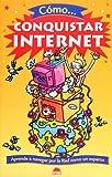 Como conquistar internet (El Juego De La Ciencia: Como/ the Science Game: How) (Spanish Edition) (8497542290) by Ian Lewis