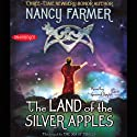The Land of the Silver Apples (       UNABRIDGED) by Nancy Farmer Narrated by Gerard Doyle