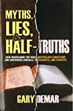 img - for Myths, Lies, & Half-Truths: How Misreading the Bible Neutralizes Christians book / textbook / text book