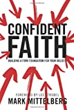 Confident Faith: Building a Firm Foundation for Your Beliefs (1414329962) by Mittelberg, Mark