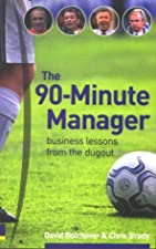 The 90 Minute Manager Lessons from the Sharp End of Management by Chris Brady