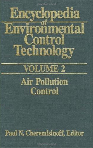 Encyclopedia of Environmental Control Technology: Volume 2:: Air Pollution Control
