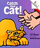 Catch That Cat! (A Rookie Reader) (0516265415) by Meister, Cari