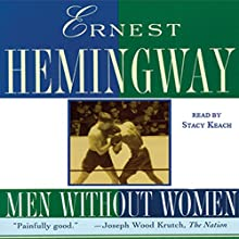 Men Without Women Audiobook by Ernest Hemingway Narrated by Stacy Keach