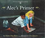 img - for Alec's Primer (Carter G Woodson Honor Book (Awards)) book / textbook / text book