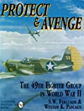 img - for Protect & Avenge: The 49th Fighter Group in World War II (Schiffer Military/Aviation History) book / textbook / text book
